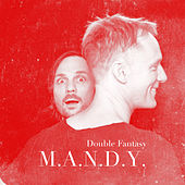 Play & Download Double Fantasy by M.A.N.D.Y. | Napster