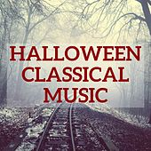 Halloween Classical Music by Various Artists