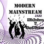 Modern Mainstream Jazz, Milt Jackson y Erroll Garner by Various Artists