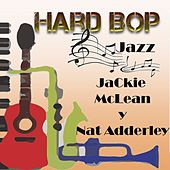Play & Download Hard Bop Jazz, Jackie McLean y Nat Adderley by Various Artists | Napster