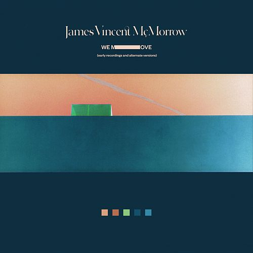 We Move (Studio Recordings, Early Recordings & Alternate Versions) de James Vincent McMorrow