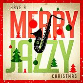 Have a Merry Jazzy Christmas by Various Artists