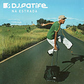Na Estrada by DJ Patife