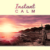 Instant Calm – Yoga Background Music for Deep Meditation, Healing Nature Sounds, New Age Music, Bird Sounds by Organic Sound