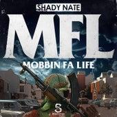 Mfl (Mobbin Fa Life) by Shady Nate