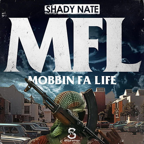 Play & Download Mfl (Mobbin Fa Life) by Shady Nate | Napster