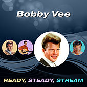 Ready, Steady, Stream von Bobby Vee