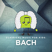 Classical Music for Kids: Bach by Various Artists