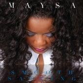 Play & Download Smooth Sailing by Maysa | Napster