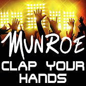 Play & Download Clap Your Hands by Munroe | Napster