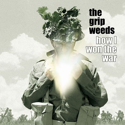 How I Won the War by The Grip Weeds
