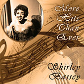 More Hits Than Ever by Shirley Bassey