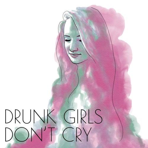 Drunk Girls Don't Cry by Carolyn Snodgress