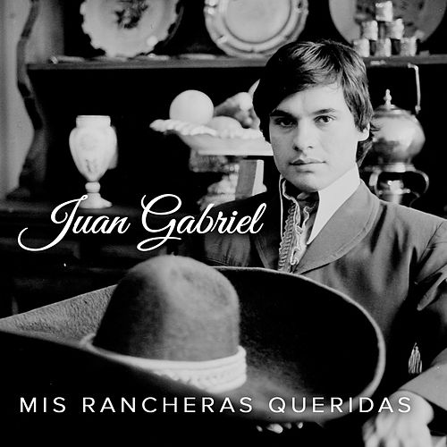 Play & Download Mis Rancheras Queridas by Juan Gabriel | Napster