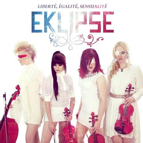Play & Download Liberté, Egalité, Sensualité by EKLIPSE | Napster