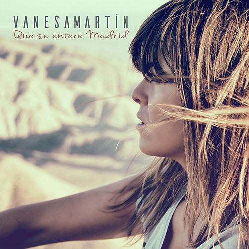 Que se entere Madrid de Vanesa Martin