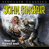 Play & Download Classics, Folge 27: Wenn der Werwolf heult by John Sinclair | Napster