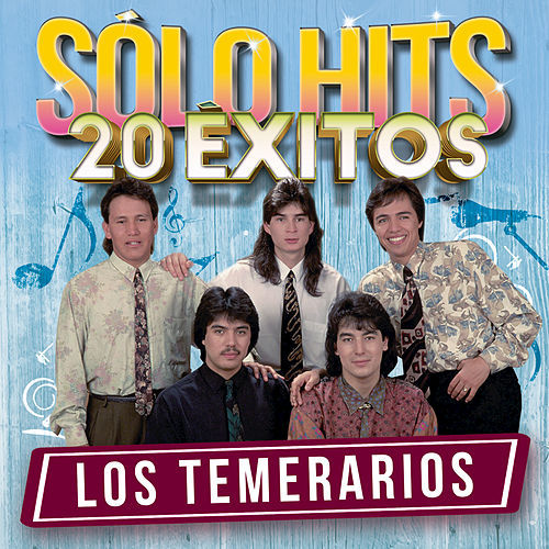 Play & Download Sólo Hits by Los Temerarios | Napster