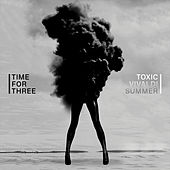 Play & Download Toxic / Vivaldi Summer by Time for Three | Napster