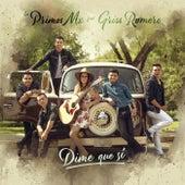 Play & Download Dime Que Sí by Los Primos MX | Napster