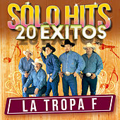 Play & Download Sólo Hits by La Tropa F | Napster