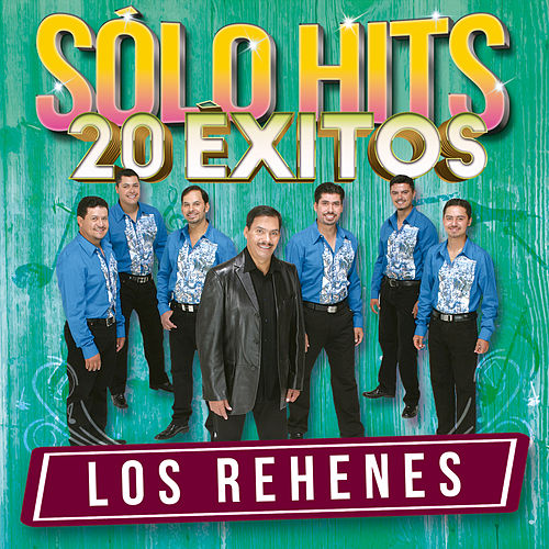 Play & Download Sólo Hits by Los Rehenes | Napster