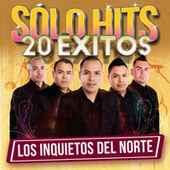 Play & Download Sólo Hits by Los Inquietos Del Norte | Napster
