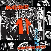 Play & Download Something Weird by The Mugshots | Napster
