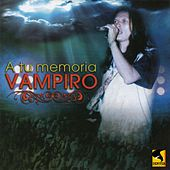 A Tu Memoria Vampiro, Vol. 1 by Various Artists