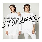 Play & Download Stop Desire (Remixes) by Tegan and Sara | Napster