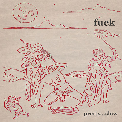 Pretty...Slow (Remastered) by F.U.C.K