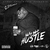 Play & Download Why Not Hustle by C Struggs | Napster