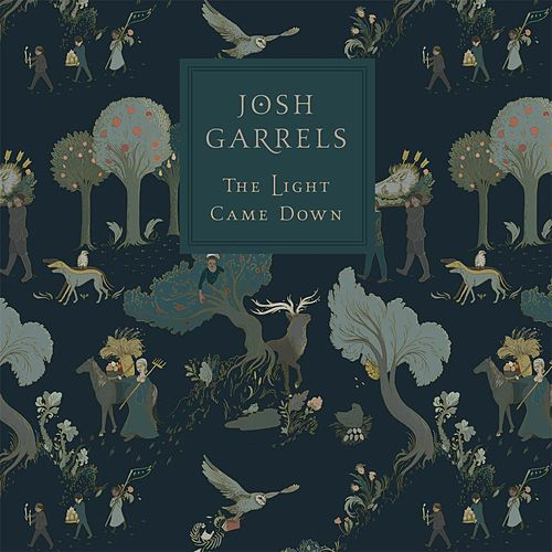 Play & Download The Light Came Down by Josh Garrels | Napster