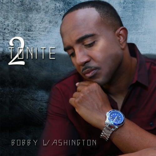 Tonite by Bobby Washington