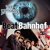The Liptones - Beat Bahnhof by Various Artists