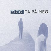 Play & Download Ta På Meg by Zico | Napster