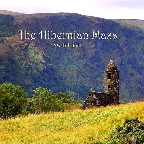 Play & Download The Hibernian Mass by Switchback | Napster