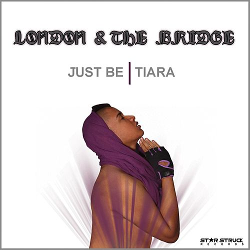 Play & Download Just Be (Tiara) by London | Napster