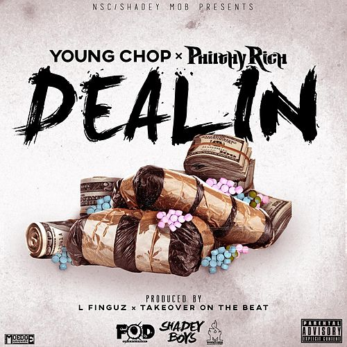 Dealin (feat. Philthy Rich) by Young Chop