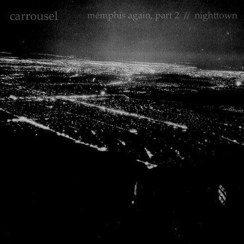 Nighttown (Memphis Again, Pt. 2) von Carrousel