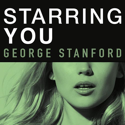 Play & Download Starring You by George Stanford | Napster