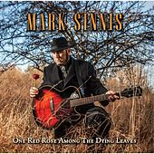 Play & Download One Red Rose Among the Dying Leaves by Mark Sinnis | Napster