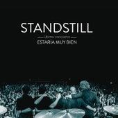 Estaría Muy Bien (Standstill Último Concierto)[En Directo] by Standstill