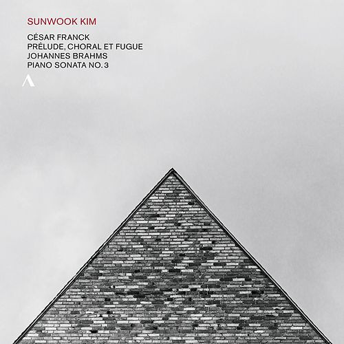 César Franck: Prélude, Choral Et Fugue Fwv 21 - Johannes Brahms: Piano Sonata No. 3 in F Minor, Op. 5 de Sun-Wook Kim