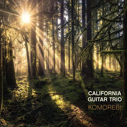 Play & Download Komorebi by California Guitar Trio | Napster