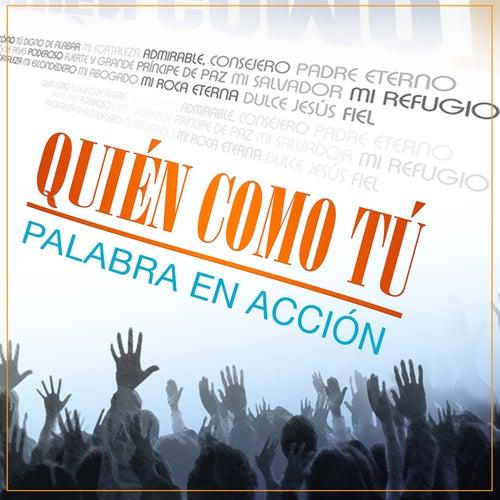 Quién Como Tú by Palabra En Acción
