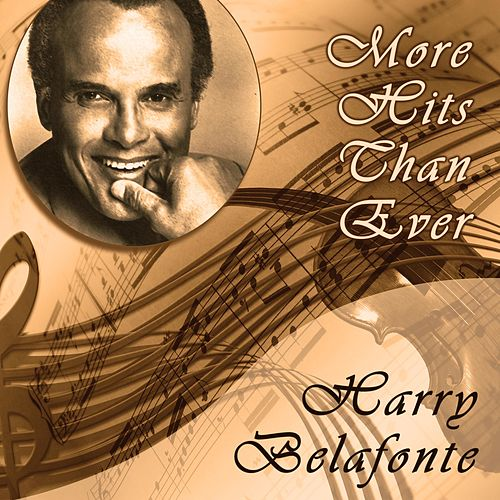 More Hits Than Ever by Harry Belafonte