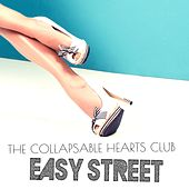 Play & Download Easy Street (feat. Jim Bianco & Petra Haden) by The Collapsable Hearts Club | Napster