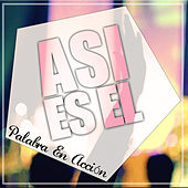 Play & Download Asi Es Él by Palabra En Acción | Napster