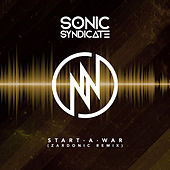 Play & Download Start A War (Zardonic Remix) by Sonic Syndicate | Napster